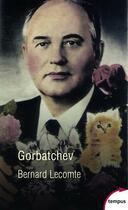 Couverture du livre « Gorbatchev » de Bernard Lecomte aux éditions Tempus/perrin