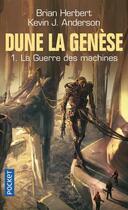 Couverture du livre « Dune - la genèse T.1 ; la guerre des machines » de Brian Herbert et Kevin J. Anderson aux éditions Pocket