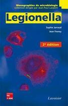 Couverture du livre « Legionella (2. Ed.) (Coll. Monographies De Microbiologie) » de Jarraud Sophie aux éditions Tec Et Doc