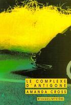 Couverture du livre « Le complexe d'Antigone » de Amanda Cross aux éditions Rivages