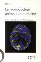 Couverture du livre « La reproduction animale et humaine » de Sylvie Chastant-Maillard et Marie Saint-Dizier aux éditions Quae