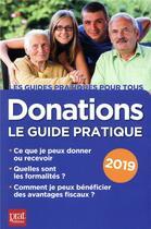 Couverture du livre « Donations le guide pratique (édition 2019) » de Sylvie Dibos-Lacroux aux éditions Prat Editions