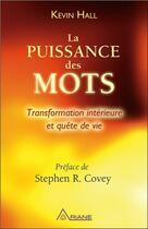 Couverture du livre « La puissance des mots ; transformation intérieure et quête de vie » de Kevin Hall aux éditions Ariane