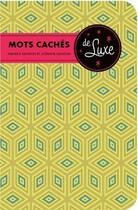 Couverture du livre « Mots cachés de luxe » de Maurice Saindon et Suzanne Saindon aux éditions Bravo