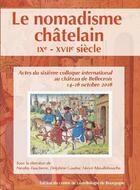 Couverture du livre « Le nomadisme châtelain, IXe-XVIIe siècle » de Nicolas Faucherre et Delphine Gautier et Herve Mouillebouche aux éditions Cecab