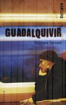 Couverture du livre « Guadalquivir » de Stephane Servant aux éditions Gallimard-jeunesse