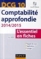 Couverture du livre « Dcg 10 ; comptabilité approfondie ; l'essentiel en fiches ; 4e édition » de Robert Maeso aux éditions Dunod