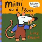 Couverture du livre « Mimi va à l'école » de Lucy Cousins aux éditions Albin Michel Jeunesse