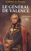Couverture du livre « Le general de valence » de Gabriel De Broglie aux éditions Perrin
