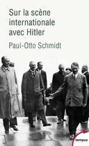 Couverture du livre « Sur la scène internationale avec Hitler » de Paul Schmidt aux éditions Tempus/perrin