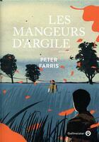 Couverture du livre « Les mangeurs d'argile » de Peter Farris aux éditions Gallmeister