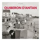 Couverture du livre « Quiberon d'antan ; à travers la carte postale ancienne » de Jean Garnier aux éditions Herve Chopin