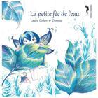 Couverture du livre « La petite fée de l'eau » de Laurie Cohen et Ozmoze aux éditions Nephelees