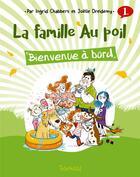Couverture du livre « La famille au poil T.1 ; bienvenue à bord » de Joelle Dreidemy et Ingrid Chabbert aux éditions Slalom