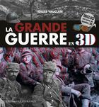 Couverture du livre « La grande guerre en 3D » de Gilles Vauclair aux éditions Ouest France