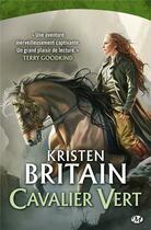 Couverture du livre « Cavalier vert T.1 » de Kristen Britain aux éditions Bragelonne