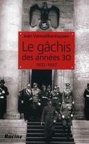 Couverture du livre « Le gâchis des années 30 t.1 ; 1933-1937 » de Jean Vanwelkenhuyzen aux éditions Editions Racine