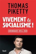 Couverture du livre « Vivement le socialisme ! chroniques 2016-2020 » de Thomas Piketty aux éditions Seuil