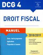 Couverture du livre « DCG 4 ; droit fiscal ; manuel (édition 2018/2019) » de Emmanuel Disle aux éditions Dunod