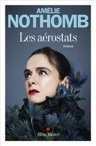 Couverture du livre « Les aérostats » de Amélie Nothomb aux éditions Albin Michel