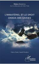 Couverture du livre « L'immatériel et le droit Ohada des saisies » de Robert Assontsa aux éditions L'harmattan