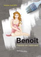 Couverture du livre « Benoît ; peintre en bâtiment » de Antoine Jean Kpodekon aux éditions Melibee
