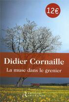 Couverture du livre « La muse dans le grenier » de Didier Cornaille aux éditions Les Editions Retrouvees