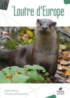 Couverture du livre « La loutre d'Europe » de Rene Rosoux et Charles Lemarchand aux éditions Biotope