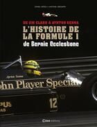 Couverture du livre « De Jim Clark à Ayrton Senna ; l'histoire de la Formule 1 de Bernie Ecclestone » de Antoine Grenapin et Daniel Ortelli aux éditions Casa