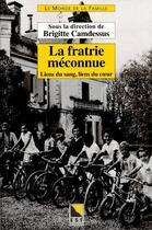 Couverture du livre « La fatrie méconnue ; liens du sang, liens du coeur » de Brigitte Camdessus aux éditions Esf