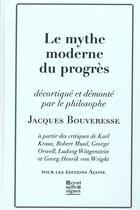 Couverture du livre « Mythe Moderne Du Progres(Le) » de Bouveresse/Jacques aux éditions Agone