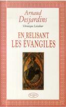 Couverture du livre « En relisant les Evangiles » de Arnaud Desjardins et Veronique Loiseleur aux éditions Altess