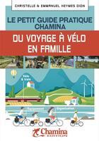 Couverture du livre « Voyageur a velo le petit guide pratique chamina » de Olivier Scagnetti aux éditions Chamina