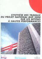 Couverture du livre « Synthese des travaux du projet national bhp 2000 sur les betons a hautes performances » de Collectif Presses De aux éditions Presses Ecole Nationale Ponts Chaussees