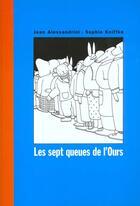 Couverture du livre « Les sept queues de l'ours » de Jean Alessandrini et Sophie Kniffke aux éditions Callicephale