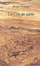 Couverture du livre « La cité de sable » de Bruno Doucey aux éditions Rhubarbe