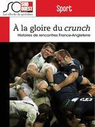Couverture du livre « Rugby ; à la gloire du crunch » de Jean-Pierre Dorian aux éditions Journal Sud Ouest