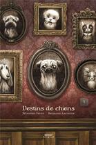 Couverture du livre « Destins de chiens » de Benjamin Lacombe et Sebastien Perez aux éditions Margot