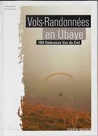 Couverture du livre « Vols-randonnées en Ubaye ; topo guide » de Sebastien Remillieux aux éditions La Trace