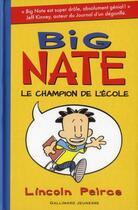 Couverture du livre « Big Nate T.1 ; le champion de l'école » de Lincoln Peirce aux éditions Gallimard-jeunesse