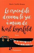 Couverture du livre « Le crocodile devenu le sac à main de Karl Lagerfeld » de Marie-Noelle Demay aux éditions Flammarion