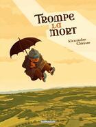 Couverture du livre « Trompe la mort » de Alexandre Clerisse aux éditions Dargaud