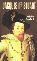 Couverture du livre « Jacques Ier Stuart » de Duchein-M aux éditions Fayard