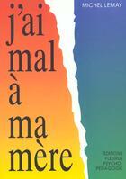 Couverture du livre « J'ai mal à ma mère » de Michel Lemay aux éditions Fleurus