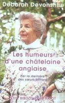 Couverture du livre « Les humeurs d'une châtelaine anglaise ; par la dernière des soeurs mitford » de Deborah Devonshire aux éditions Rivages
