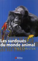 Couverture du livre « Les surdoués du monde animal » de Yves Christen aux éditions Rocher