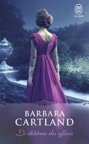 Couverture du livre « Le château des effrois » de Barbara Cartland aux éditions J'ai Lu