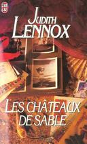 Couverture du livre « Les chateaux de sable » de Judith Lennox aux éditions J'ai Lu
