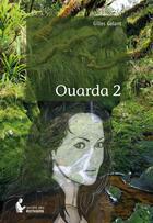 Couverture du livre « Ouarda 2 » de Gilles Galant aux éditions Societe Des Ecrivains