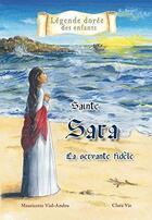 Couverture du livre « Sainte Sara ; la servante fidèle » de Mauricette Vial-Andru aux éditions Saint Jude